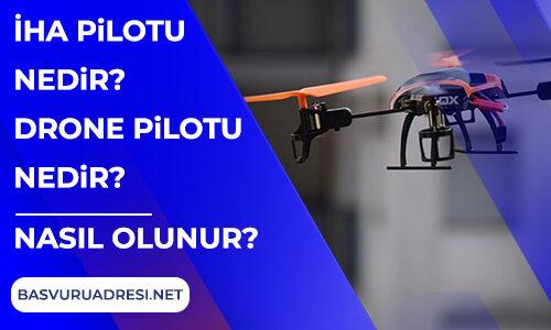 İha Pilotu Nedir? Drone Pilotu Nedir?