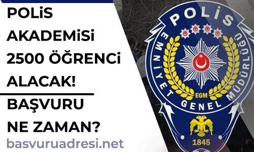 Polis Akademisi Başvurusu Ne Zaman?